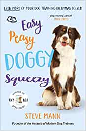 Easy Peasy Doggy Squeezy: Even more of your dog training ...