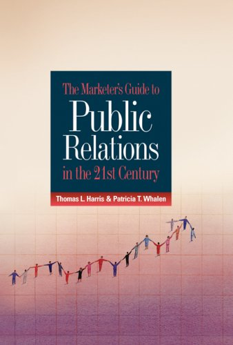 (The Marketer's Guide to Public Relations in the 21st Century)
