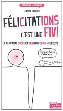 Félicitations, c'est une FIV ! par Degunst
