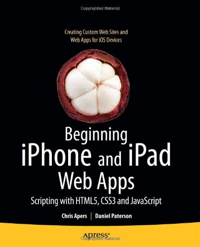 [PDF] Beginning iPhone and iPad Web Apps: Scripting with HTML5, CSS3, and JavaScript Free Download | Publisher : Apress | Category : Computers & Internet | ISBN 10 : 1430230452 | ISBN 13 : 9781430230458