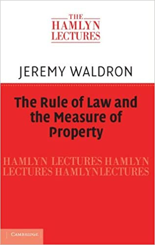 The Rule of Law and the Measure of Property (The Hamlyn