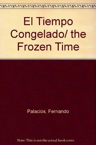 El Tiempo Congelado/ the Frozen Time