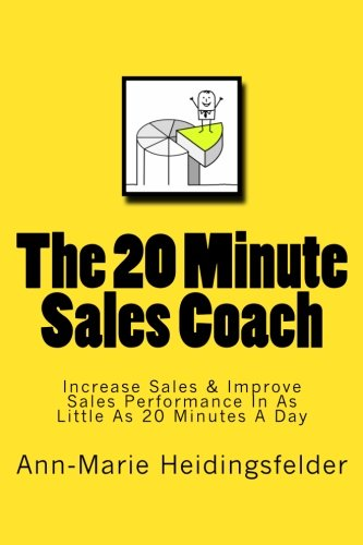 The 20 Minute Sales Coach: Set goals & implement your very own B2B sales plan in as little as (Sales Coaching For Success) (Volume 1) pdf epub