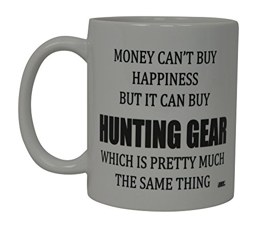 Funny Coffee Mug Money Cant Buy Happiness But It Can Buy Hunting Gear Novelty Cup Gift For Men Hunter Hunt