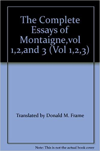 The complete essays of montaigne vol 1 2 and 3 vol 1 2 3