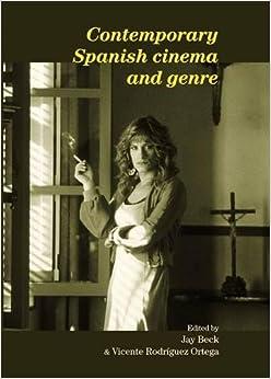 Contemporary Spanish Cinema and Genre