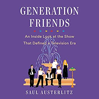 Generation Friends An Inside Look At The Show That Defined