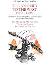 The Journey to the West, Books 1, 2 and 3: Three Classic Stories in Simplified Chinese and Pinyin, 600 Word Vocabulary Level (Journey to the West (in Simplified Chinese))
