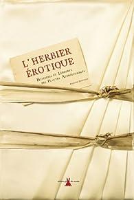 L'herbier érotique : Histoires et légendes des plantes aphrodisiaques par Bernard Bertrand