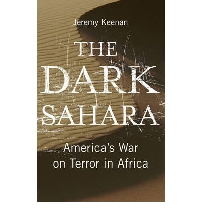 Download [ The Dark Sahara: America's War on Terror in Africa ] By Keenan, Jeremy ( Author ) [ 2008 ) [ Paperback ] pdf
