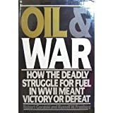 Oil & War: How the Deadly Struggle for Fuel in WWII Meant Victory or Defeat
