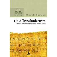 1 e 2 Tessalonicenses - Comentários Expositivos Hagnos: Como Se preparar para a segunda vinda de Cristo