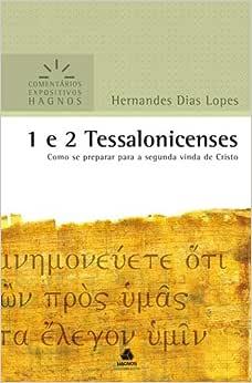 1 e 2 Tessalonicenses : Como Se preparar para a segunda vinda de Cristo