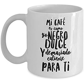 Taza de Cafe Chistosa para Hombre Dulce - Funny coffee mug spanish