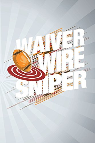 Waiver Wire Sniper: Funny Fantasy Football Writing Journal for Men: Blank Lined Notebook for Sports Fans to Take Notes
