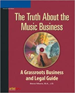 The Truth About the Music Business: A Grassroots Business