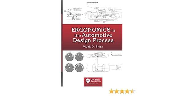 Ergonomics In The Automotive Design Process Bhise Vivek D 9781439842102 Amazon Com Books