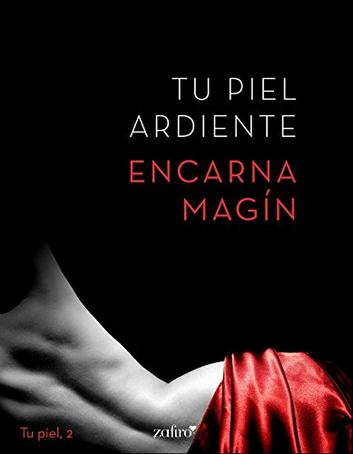 Tu piel ardiente (Spanish Edition)