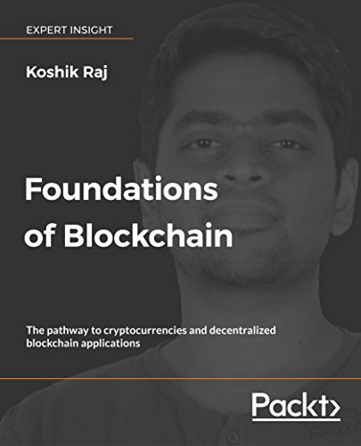 Foundations of Blockchain: The pathway to cryptocurrencies and decentralized blockchain applications (English Edition)