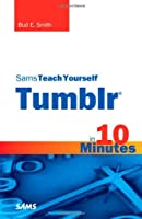 Sams Teach Yourself Tumblr in 10 Minutes Front Cover