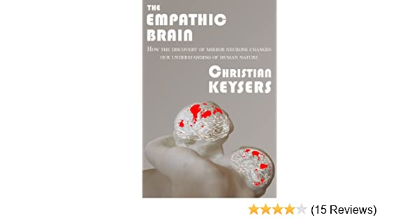 The empathic brain kindle edition by christian keysers the empathic brain kindle edition by christian keysers professional technical kindle ebooks amazon fandeluxe Image collections