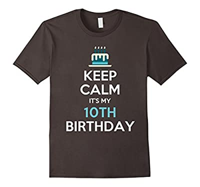 Keep Calm It's My 10th Birthday 10 Years Old T-Shirt