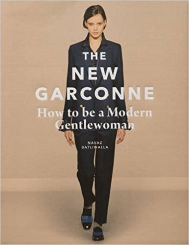 b0f50e34a3 The New Garconne: How to be a Modern Gentlewoman: Amazon.co.uk ...