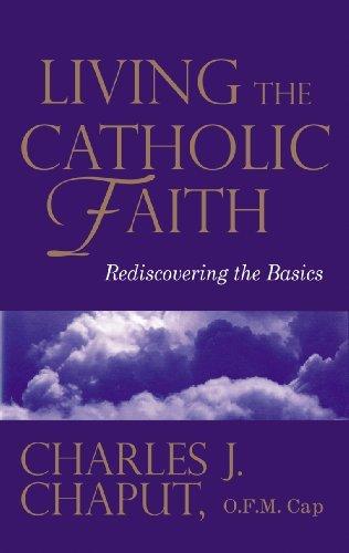 Living the Catholic Faith: Rediscovering the Basics