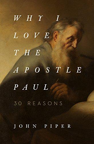 Why I Love the Apostle Paul: 30 -