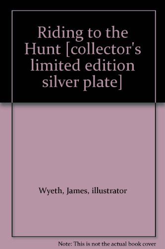 Riding to the Hunt [collector's limited edition silver plate] ()