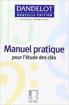 Book's Cover of Manuel pratique pour l'études des clés (Français) Broché – 1 janvier 2009