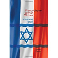 Francophone Jewish Writers: Imagining Israel