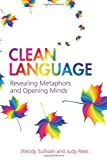 Clean Language, Wendy  Sullivan and Judy Rees, 1845901258