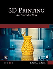 3D Printing: An Introduction
