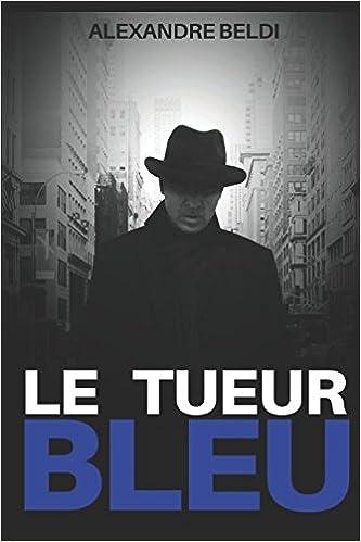 Le tueur bleu (2017) - Alexandre Beldi