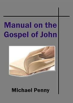 The Manual on the Gospel of John by [Penny, Michael]