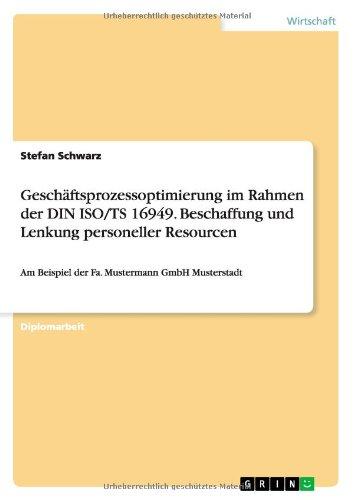 Geschaftsprozessoptimierung Im Rahmen Der Din ISO/Ts 16949. Beschaffung Und Lenkung Personeller Resourcen (German Edition)