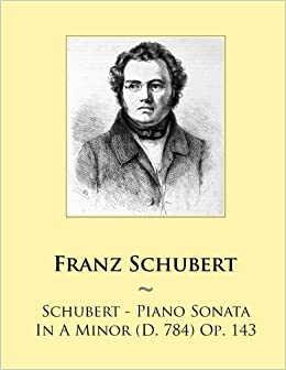 Descargar En Elitetorrent Schubert - Piano Sonata In A Minor (d. 784) Op. 143: Volume 57 En PDF