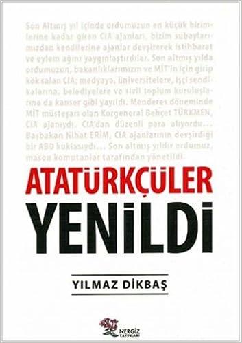 Atatrkcler Yenildi Yilmaz Dikbas 9789756238370 Amazon Books