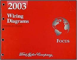 2003 Ford Focus Wiring Diagram Manual Original Ford Amazon Com Books