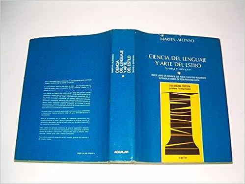 CIENCIA DEL LENGUAJE Y ARTE DEL ESTILO. TEORIA Y SINOPSIS. TOMO I: Amazon.es: Martin Alonso, AGUILAR: Libros