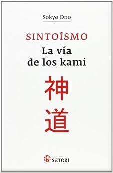 Book's Cover of Sintoísmo : la vía de los kami by Sokyo Ono(2014-03-01) Encuadernación desconocida – 1 enero 2014