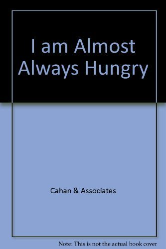 I am Almost Always Hungry (English and Spanish Edition) by Cahan & Associates (1999-10-04)