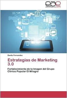 Estrategias de Marketing 3.0: Fortalecimiento de la Imagen del Grupo Clinico Popular El Milagro