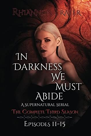 book cover of In Darkness We Must Abide: The Complete Third Season