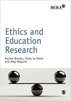 Ethics and Education Research (BERA/SAGE Research Methods in Education) by Rachel Brooks (15-Sep-2014)