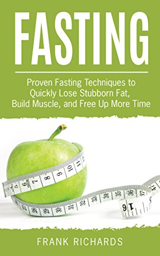 fasting proven fasting techniques to quickly lose stubborn fat