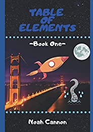 Table of Elements: -Book One- (The Table of Elements Trilogy)