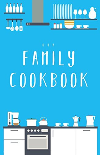 Our Family Cookbook: The blank recipe journal (half-letter format) to write in all your favorite family recipes and notes! by Creative Journals Network