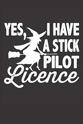 Yes, I have a stick pilot licence: Halloween gift for witches, journal for magic spells, Halloween costume and makeup ideas, baking recipes, decoration